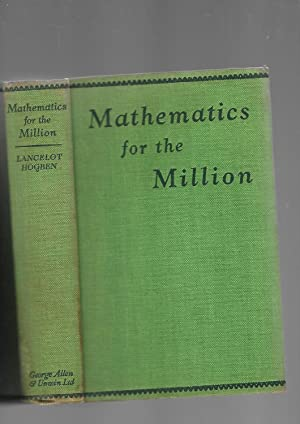 Mathematics for the Million. A Popular Self: Lancelot Hogben