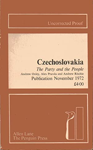 Czechoslovakia, the Party and the People -----UNCORRECTED PROOF---: Oxley, Andrew; Pranda, Alex; ...