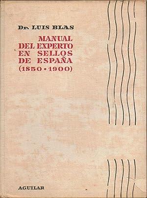 Manual del experto en sellos de España (1850-1900).: Dr. Luis Blas