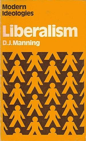 Liberalism [Modern Ideologies]: D. J. Manning