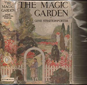 The Magic Garden: Gene Stratton- Porter