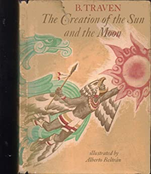 The Creation of the Sun and Moon: B. Traven