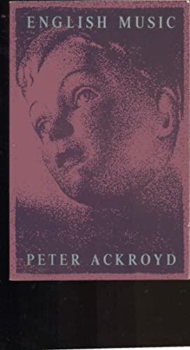 English Music ---- UNCORRECTED PROOF with AUTHOR SIGNATURE: Peter Ackroyd