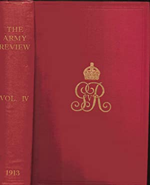 The Army Review, Volume IV. January April 1913 (Published Under the Direction of the Chief of the ...