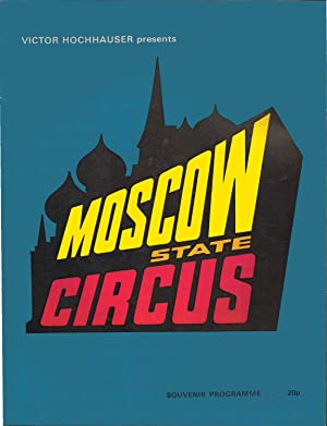 Victor Hochhauser Presents Moscow State Circus 1971. Souvenir Programme. August 4 - September 11, ...