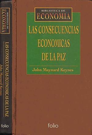 KEYNES: Las consecuencias económicas de la paz [Biblioteca De Economia]: John Maynard Keynes