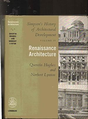 RENAISSANCE ARCHITECTURE: Simpson's History of Architectural Development Volume IV. Vol. 4: ...