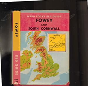 WARD LOCK'S RED GUIDE. FOWEY and SOUTH CORNWALL including St. Austell, Looe, Falmouth, Truro