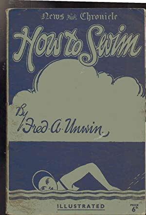 HOW TO SWIM: Fred A. Unwin