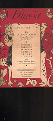Junior Digest. April 1947. Vol 2. No. 1. The International Magazine for Youth