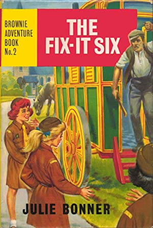 The Fix-it Six. Brownie Adventure Book No. 2: Julie Bonner
