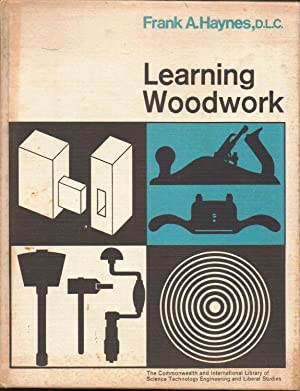 Learning Woodwork: A Scheme of Work: Frank A. Haynes