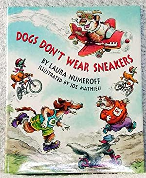 Dogs Don't Wear Sneakers: Numeroff, Laura
