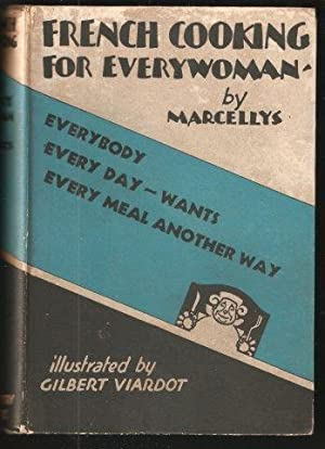 French Cooking for Everywoman. 1st. edn.: MARCELLYS.
