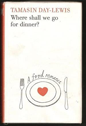 Where Shall We Go For Dinner? A Food Romance. 1st. edn.