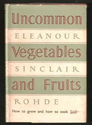 Uncommon Vegetables and Fruits. 3rd. imp.