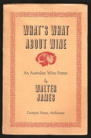 What's What About Wine. An Australian Wine Primer. 1st. edn.