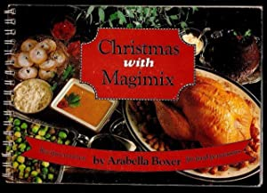 Christmas with Magimix. Recipes written by Arabella: BOXER, Arabella.
