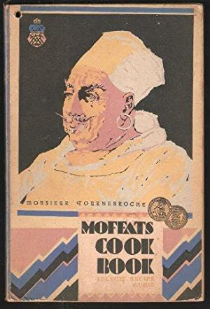 Moffats Cook Book. n.d. c. 1928.: TOURNBROCHE, Monsieur.