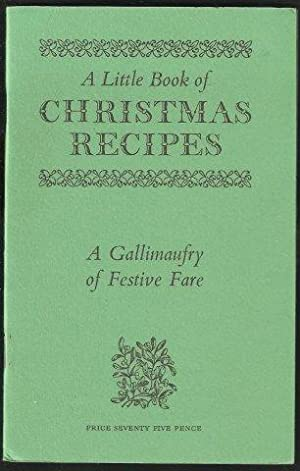 A Little Book of Christmas Recipes. A Gallimaufry of Festive Fare. 1st. edn.