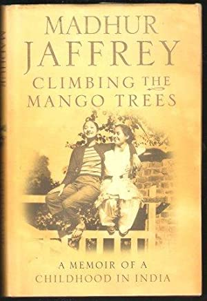 Climbing the Mango Trees. A Memoir of a Childhood in India. 1st. edn.