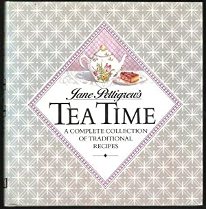 Jane Pettigrew's Tea Time: A Complete Collection of Traditional Recipes. 1st. edn.