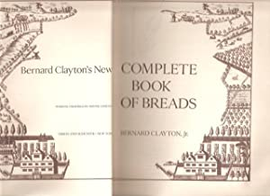 Bernard Clayton?s New Complete Book of Breads. 1st. edn.