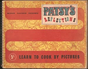Patsy's Reflections. Learn to cook by pictures. 1948.