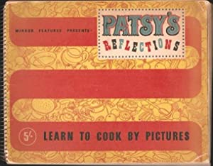 Patsy's Reflections. Learn to cook by pictures. c.1949.