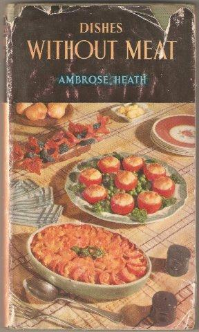 Dishes without Meat. How to make them. 1st. edn. 1953 1953.