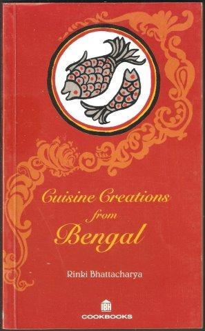 Cuisine Creations from Bengal. 1997