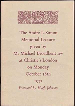The Andre L. Simon Memorial Lecture given by Mr Michael Broadbent MW at Christie's London on Mond...
