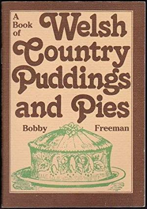 Welsh Country Puddings and Pies. 1993