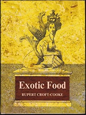 Exotic Food. Three hundred of the most unusual dishes in Western Cookery.
