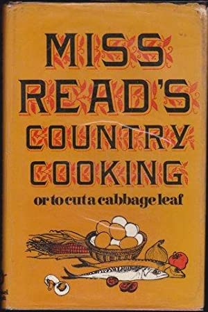 Miss Read's Country Cooking or To Cut a Cabbage-leaf. 1st. edn. 1969.