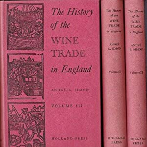 THE HISTORY OF THE WINE TRADE IN ENGLAND. 3 volumes. 1964