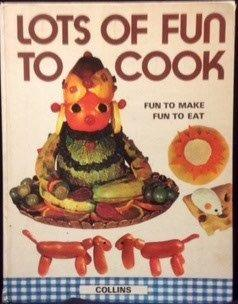 Lots of Fun to Cook. Fun to Make and Fun to Eat. 1972.