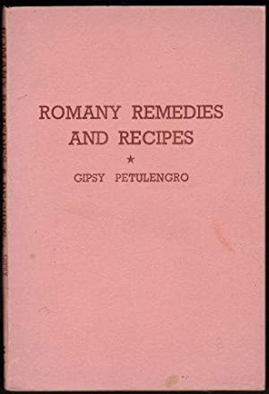 Romany Remedies and Recipes. 1948: PETULENGRO, Gipsy.