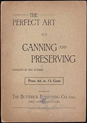 The Perfect Art of Canning and Preserving. c.1895