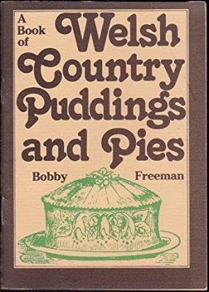 Welsh Country Puddings and Pies.