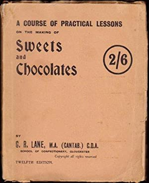 Sweets and Chocolates. A Course of Practical Lessons. 12th. edn. n.d.