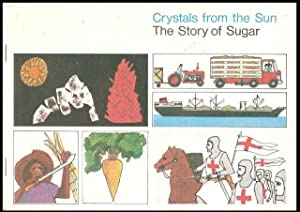 Crystals from the Sun. The Story of Sugar.
