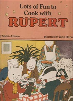 Lots of Fun to Cook with Rupert. 1st. edn.