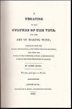 A Treatise on the Culture of the Vine, and the Art of Making Wine.