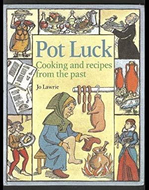 Pot Luck. Cooking and Recipes from the Past. 1st. edn.