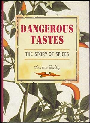 Dangerous Tastes. The Story of Spices. 1st. edn.