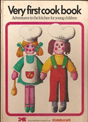 Very First Cook Book. Adventures in the kitchen for young children.