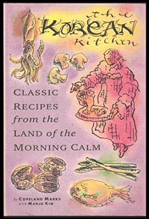 The Korean Kitchen. Classic recipes from the Land of the Morning Calm. 1st. edn.