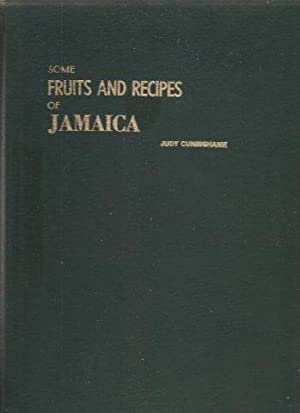 Some Fruits and Recipes of Jamaica. 1st.: CUNINGHAME, Judy.