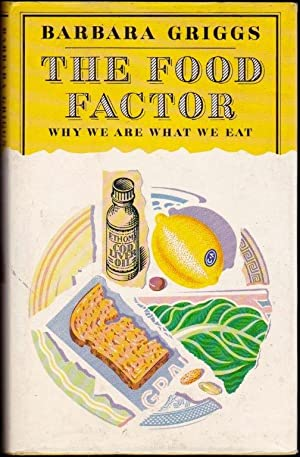 The Food Factor. Why we are what we eat. 1st. edn.